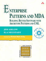 Enterprise Patterns and MDA Building Better Software with Archetype Patterns and UML by Jim Arlow, Ila Neustadt