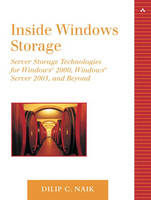 Inside Windows Storage Server Storage Technologies for Windows 2000, Windows Server 2003 and Beyond by Dilip C. Naik
