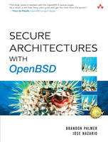 Secure Architectures with OpenBSD by Brandon Palmer, Jose Nazario