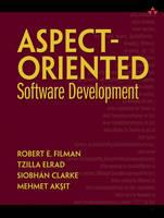 Aspect-Oriented Software Development by Robert E. Filman, Tzilla Elrad, Siobhan Clarke, Mehmet Aksit