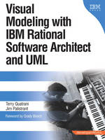 Visual Modeling with IBM Rational Software Architect and UML by Terry Quatrani, Jim Palistrant