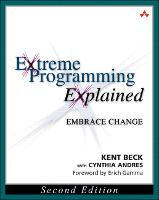 Extreme Programming Explained Embrace Change by Kent Beck, Cynthia Andres