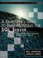A Developer's Guide to Data Modeling for SQL Server Covering SQL Server 2005 and 2008 by Eric Johnson, Joshua Jones