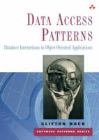 Data Access Patterns Database Interactions in Object-Oriented Applications (paperback) by Clifton Nock