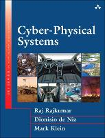 Cyber-Physical Systems by Mark Klein, Raj Rajkumar, Dionisio De Niz