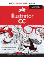 Illustrator CC Visual QuickStart Guide by Elaine Weinmann, Peter Lourekas