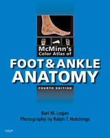 McMinn's Color Atlas of Foot and Ankle Anatomy by Bari M. Logan, Ralph T. Hutchings