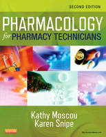 Pharmacology for Pharmacy Technicians by Kathy Moscou, Karen Snipe