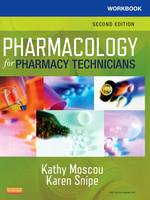 Workbook for Pharmacology for Pharmacy Technicians by Kathy Moscou, Karen Snipe