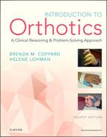 Introduction to Orthotics A Clinical Reasoning and Problem-Solving Approach by Brenda M. Coppard, Helene Lohman
