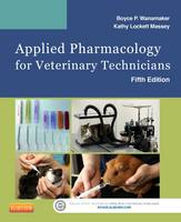Applied Pharmacology for Veterinary Technicians by Boyce P. Wanamaker, Kathy Massey
