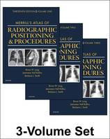 Merrill's Atlas of Radiographic Positioning and Procedures 3-Volume Set by Bruce W. Long, Jeannean Hall Rollins, Barbara J. Smith
