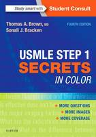 USMLE Step 1 Secrets in Color by Thomas A. Brown, Sonali J. Bracken