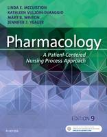 Pharmacology A Patient-Centered Nursing Process Approach by Linda E. McCuistion, Jennifer J. Yeager, Mary Beth Winton, Kathleen Dimaggio