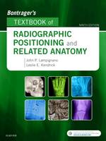 Bontrager's Textbook of Radiographic Positioning and Related Anatomy by John Lampignano, Leslie E. Kendrick