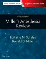 Miller's Anesthesia Review by Lorraine M., M.D. Sdrales, Ronald D. Miller