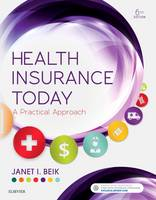 Health Insurance Today A Practical Approach by Janet I. Beik