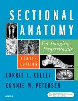 Sectional Anatomy for Imaging Professionals by Lorrie L. Kelley, Connie Petersen