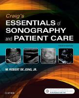 Craig's Essentials of Sonography and Patient Care by M. Robert De Jong