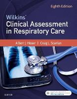 Wilkins' Clinical Assessment in Respiratory Care by Al, PhD, MBA, RRT, RPFT Heuer, Craig L. Scanlan