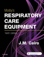 Mosby's Respiratory Care Equipment by J. M. Cairo