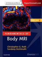 Fundamentals of Body MRI by Christopher G. Roth, Sandeep Deshmukh