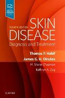 Skin Disease Diagnosis and Treatment by Thomas P. Habif, M. Shane Chapman, James G. H. Dinulos, Kathryn A. Zug