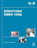 Anticorrosive Rubber Lining A Practical Guide for Plastics Engineers by Chellappa (Can C Consulting, Chennai, India) Chandrasekaran