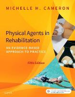 Physical Agents in Rehabilitation An Evidence-Based Approach to Practice by Michelle H. Cameron
