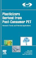 Plasticizers Derived from Post-consumer PET Research Trends and Potential Applications by Ewa (Institute for Engineering of Polymer Materials and Dyes) Langer, Krzysztof (Institute for Engineering of Polymer M Bortel