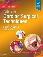 Atlas of Cardiac Surgical Techniques by Frank Sellke, Marc Ruel