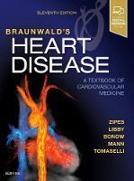 Braunwald's Heart Disease: A Textbook of Cardiovascular Medicine, Single Volume by Douglas P. Zipes, Peter Libby, Robert O. Bonow, Douglas L., MD, FACC Mann