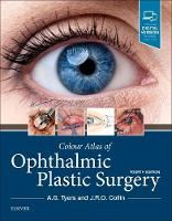 Colour Atlas of Ophthalmic Plastic Surgery by A.G. Tyers, J.R.O. Collin