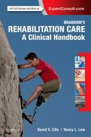 Braddom's Rehabilitation Care: A Clinical Handbook by David X. Cifu, Henry L. Lew