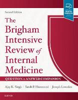 The Brigham Intensive Review of Internal Medicine Question & Answer Companion by Ajay K. Singh, Joseph Loscalzo, Sarah Hammond