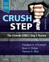 Crush Step 1 The Ultimate USMLE Step 1 Review by Theodore X. O'Connell, Ryan A. Pedigo, Thomas E. Blair