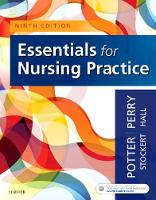 Essentials for Nursing Practice by Patricia A. Potter, Anne Griffin Perry, Patricia Stockert, Amy Hall