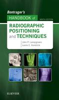 Bontrager's Handbook of Radiographic Positioning and Techniques by John Lampignano, Leslie E. Kendrick