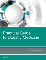 Practical Guide to Obesity Medicine by Jolanta Weaver