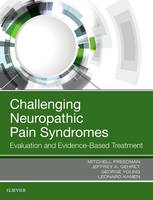 Challenging Neuropathic Pain Syndromes Evaluation and Evidence-Based Treatment by Jeanne Gehret, Kamen, Mitchell Freedman