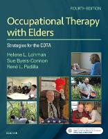 Occupational Therapy with Elders Strategies for the COTA by Helene Lohman, Sue Byers-Connon, Rene Padilla