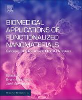 Biomedical Applications of Functionalized Nanomaterials Concepts, Development and Clinical Translation by Bruno (Affiliated Investigator, INEB-Instituto de Engenharia Biomedica, University of Porto, Portugal and Assistant P Sarmento