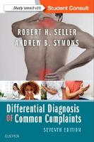 Differential Diagnosis of Common Complaints by Andrew B. Symons, Robert H. Seller