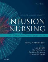 Infusion Nursing An Evidence-Based Approach by Alexander