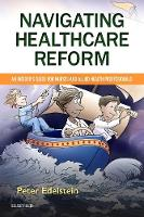 Navigating Healthcare Reform An Insider's Guide for Nurses and Allied Health Professionals by Peter Edelstein
