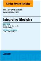 Integrative Medicine, An Issue of Primary Care: Clinics in Office Practice by Deborah S. Clements, Melinda Ring, Anuj Shah