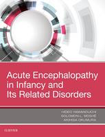 Acute Encephalopathy and Encephalitis in Infancy and Its Related Disorders by Akihisa Okumura, Solomon L., MD Moshe, Hideo Yamanouchi
