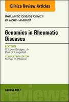 Genomics in Rheumatic Diseases, An Issue of Rheumatic Disease Clinics of North America by S. Louis, Jr. Bridges, Carl D. Langefeld