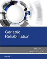 Geriatric Rehabilitation by David X. Cifu, Henry L. Lew, Mooyeon Oh-Park