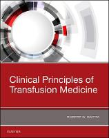 Clinical Principles of Transfusion Medicine by Robert W, MD, PhD Maitta